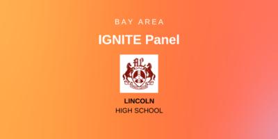 Bay Area Ignite Panel - Lincoln High School